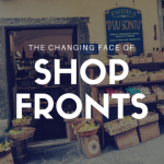 The Changing Face of Shopfronts
