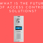 what is the future of access control solutions